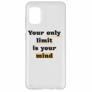 Samsung A31 Case Your only limit is your mind