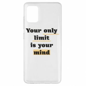 Samsung A51 Case Your only limit is your mind