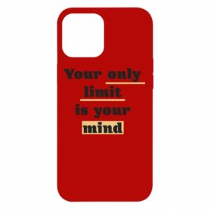 iPhone 12 Pro Max Case Your only limit is your mind