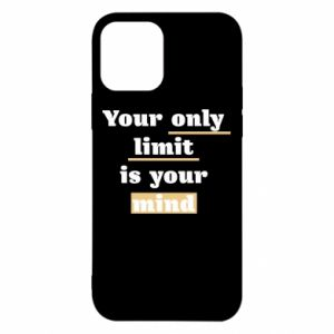 iPhone 12/12 Pro Case Your only limit is your mind