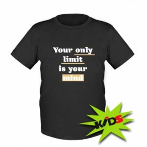 Dziecięcy T-shirt Your only limit is your mind