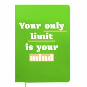 Notes Your only limit is your mind