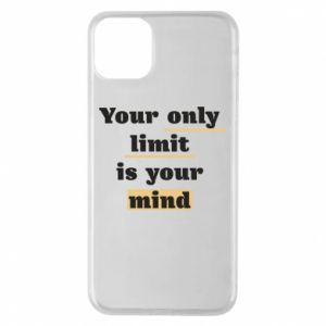 Etui na iPhone 11 Pro Max Your only limit is your mind