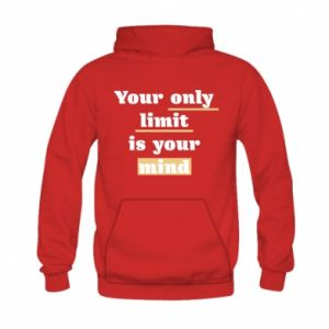 Kid's hoodie Your only limit is your mind