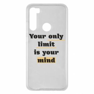 Xiaomi Redmi Note 8 Case Your only limit is your mind