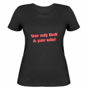 Damska koszulka Your only limit is ...