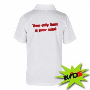 Dziecięca koszulka polo Your only limit is ...