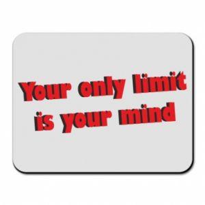 Podkładka pod mysz Your only limit is ...