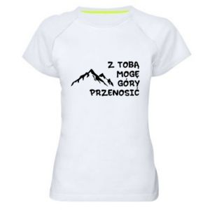 Women's sports t-shirt With you I can move mountains