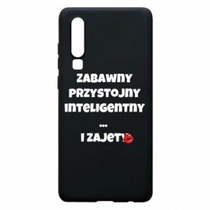 Phone case for Huawei P30 Fun handsome intelligent ... and busy