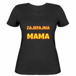 Damska koszulka Zajefajna mama
