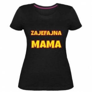 Damska premium koszulka Zajefajna mama
