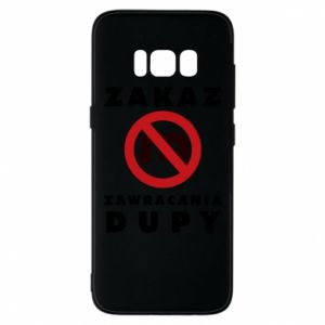Phone case for Samsung S8 Ban on u-turns of the ass