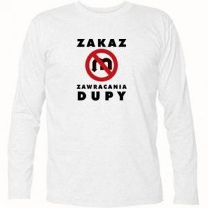 Koszulka z długim rękawem Zakaz zawracania dupy
