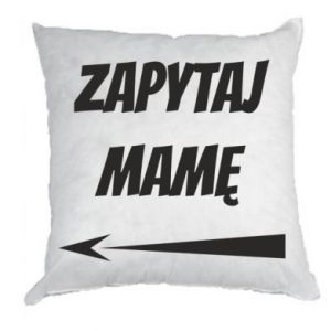 Pillow Ask mom
