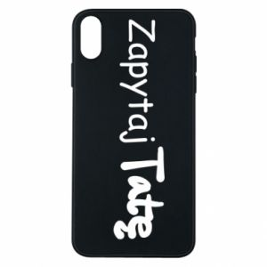 Phone case for iPhone Xs Max Ask Dad - PrintSalon