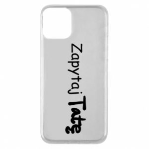 Phone case for iPhone 11 Ask Dad - PrintSalon