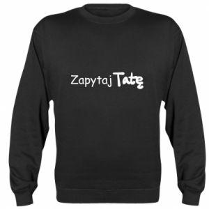 Sweatshirt Ask Dad - PrintSalon