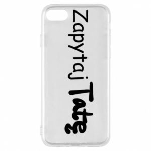 Phone case for iPhone 8 Ask Dad - PrintSalon
