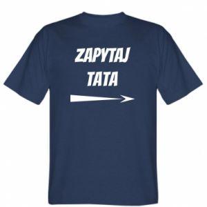 T-shirt Ask dad inscription