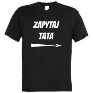 Men's V-neck t-shirt Ask dad inscription