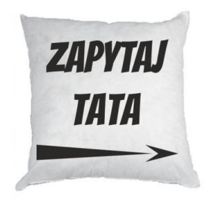 Pillow Ask dad inscription