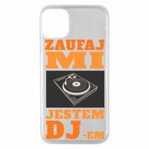 Etui na iPhone 11 Pro Zaufaj mi  jestem DJ-em.