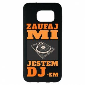 Etui na Samsung S7 EDGE Zaufaj mi  jestem DJ-em.