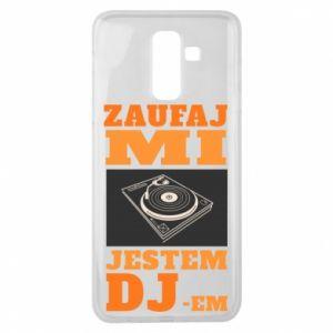 Etui na Samsung J8 2018 Zaufaj mi  jestem DJ-em.