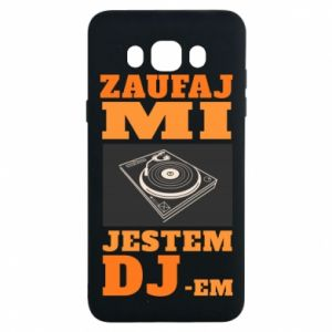 Etui na Samsung J7 2016 Zaufaj mi  jestem DJ-em.