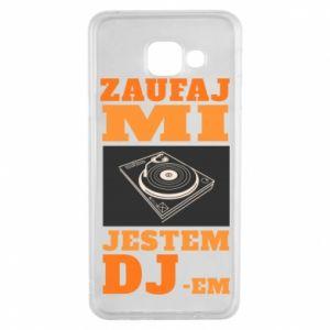 Etui na Samsung A3 2016 Zaufaj mi  jestem DJ-em.