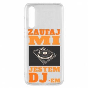 Etui na Huawei P20 Pro Zaufaj mi  jestem DJ-em.