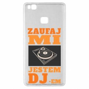 Etui na Huawei P9 Lite Zaufaj mi  jestem DJ-em.