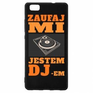 Etui na Huawei P 8 Lite Zaufaj mi  jestem DJ-em.