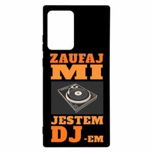 Etui na Samsung Note 20 Ultra Zaufaj mi  jestem DJ-em.