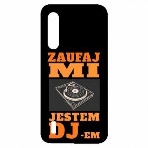 Etui na Xiaomi Mi9 Lite Zaufaj mi  jestem DJ-em.