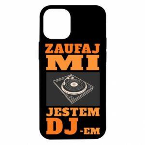 Etui na iPhone 12 Mini Zaufaj mi  jestem DJ-em.