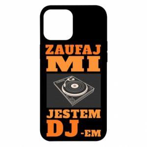 Etui na iPhone 12 Pro Max Zaufaj mi  jestem DJ-em.