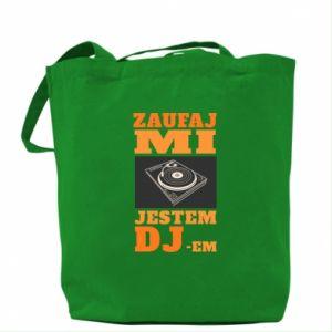 Torba Zaufaj mi  jestem DJ-em.
