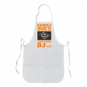 Fartuch Zaufaj mi  jestem DJ-em.