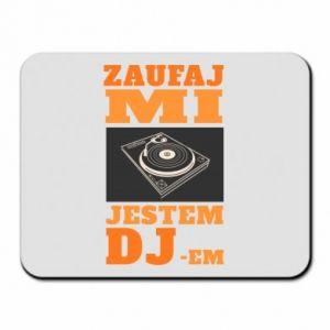 Podkładka pod mysz Zaufaj mi  jestem DJ-em.