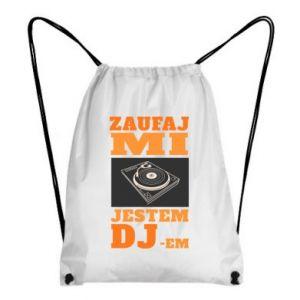 Plecak-worek Zaufaj mi  jestem DJ-em.