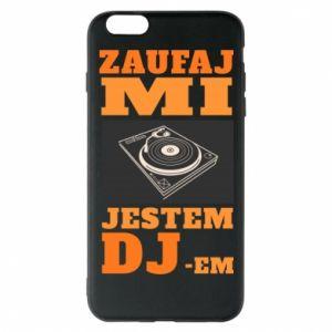 Etui na iPhone 6 Plus/6S Plus Zaufaj mi  jestem DJ-em.