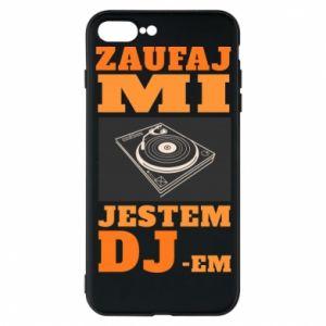 Etui na iPhone 7 Plus Zaufaj mi  jestem DJ-em.