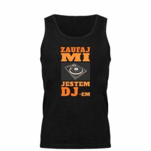 Męska koszulka Zaufaj mi  jestem DJ-em.