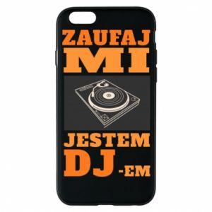 Etui na iPhone 6/6S Zaufaj mi  jestem DJ-em.