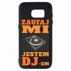 Etui na Samsung S7 Zaufaj mi  jestem DJ-em.