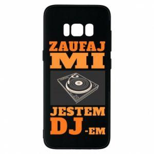 Etui na Samsung S8 Zaufaj mi  jestem DJ-em.