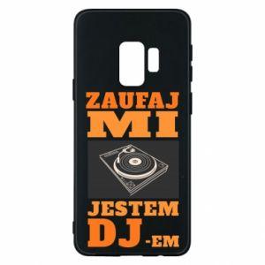 Phone case for Samsung S9 Trust me, I'm a DJ