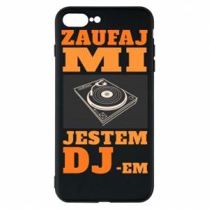 Etui na iPhone 8 Plus Zaufaj mi  jestem DJ-em.